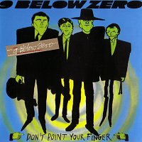 Nine Below Zero – Don't Point Your Finger
