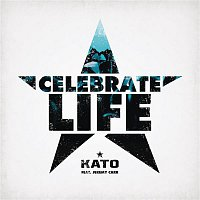 Kato, Jeremy Carr – Celebrate Life