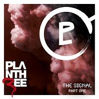 Plan Three – The Signal - Part One