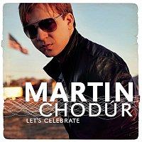 Martin Chodúr – Let's Celebrate