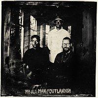 Outlandish – My Old Man