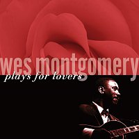 Wes Montgomery – Wes Montgomery Plays For Lovers