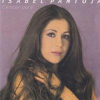 Isabel Pantoja – Cambiar por Ti