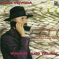 Josef Vejvoda – Walkin' and Talkin'