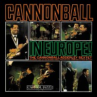 Cannonball Adderley Sextet – Cannonball In Europe