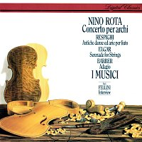 I Musici – Rota: Concerto per archi / Respighi: Ancient Airs & Dances / Barber: Adagio /  Elgar: Serenade for Strings