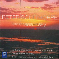 William Barton, Queensland Symphony Orchestra, Michael Christie – Sculthorpe: Songs Of Sea And Sky | Earth Cry | Mangrove | Kakadu | From Ubirr