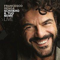 Francesco Renga – Scrivero il tuo nome - Live