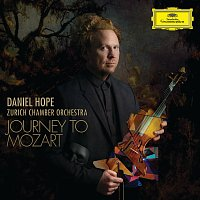 Daniel Hope, Zurich Chamber Orchestra – Journey To Mozart