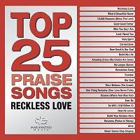 Maranatha! Music – Top 25 Praise Songs - Reckless Love
