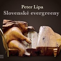 Peter Lipa – Slovenské evergreeny