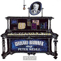 Gerhard Bronner – Bronner singt Wehle