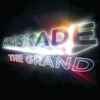 Kaskade – The Grand