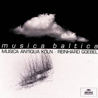 Musica Antiqua Koln, Reinhard Goebel – Musica Baltica