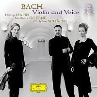 Hilary Hahn, Matthias Goerne, Christine Schafer, Munchener Kammerorchester – Bach - Violin and Voice