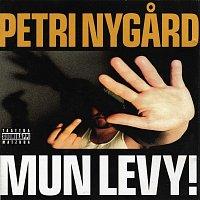Petri Nygard – Mun Levy!