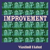 Vlastimil Blahut – Improvement