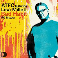 ATFC Feat. Lisa Millett – Bad Habit 09 Mixes