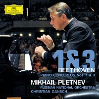 Mikhail Pletnev, Russian National Orchestra, Christian Gansch – Beethoven: Piano Concertos Nos. 1 & 3