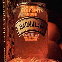 Marmalade – There's a Lot of It About (Original Recordings)