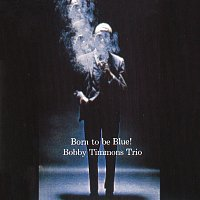 Bobby Timmons Trio – Born To Be Blue