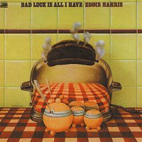 Eddie Harris – Bad Luck Is All I Have