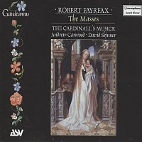 The Cardinall's Musick, Andrew Carwood – Fayrfax: The Masses