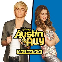 Ross Lynch, Laura Marano – Austin & Ally: Take It from the Top [Music from the TV Series]