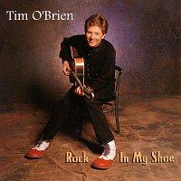Tim O'Brien – Rock In My Shoe