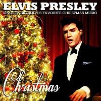 Elvis Presley – Christmas - Elvis Presley Sings Everybody's Favorite Christmas Music (Remastered)