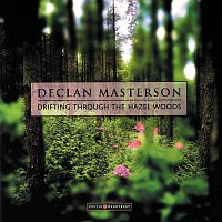 Declan Masterson – Drifting Through The Hazel Woods