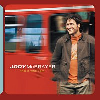 Jody McBrayer – This Is Who I Am