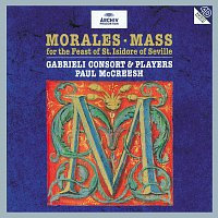 Gabrieli Players, Gabrieli Consort, Paul McCreesh – Cristóbal de Morales: Mass for the Feast of St. Isidore of Seville