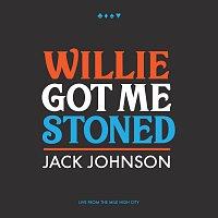 Jack Johnson – Willie Got Me Stoned [Live]