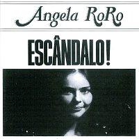 Angela RoRo – Escandalo