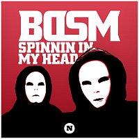 BDSM – Spinnin In My Head
