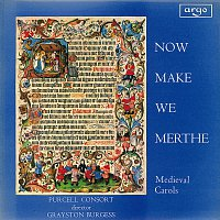 Purcell Consort, Grayston Burgess – Now Make We Merthe