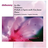 The Philadelphia Orchestra, Eugene Ormandy, Claude Debussy, Philadelphia Orchestra – Debussy: La Mer, Afternoon of a Faun, Danse and Nocturnes