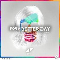 Avicii – For A Better Day [Remixes]