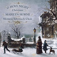 Marilyn Horne, Mormon Tabernacle Choir, Traditional, Columbia Symphony Orchestra, Jerold D. Ottley – O Holy Night: Christmas With Marilyn Horne and The Mormon Tabernacle Choir