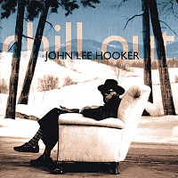 John Lee Hooker – Chill Out