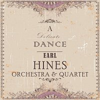 Earl Hines – A Delicate Dance