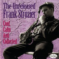 Frank Strozier – Cool, Calm And Collected