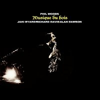 Phil Woods – Musique Du Bois