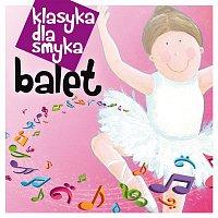 Various Artists.. – Klasyka Dla Smyka - Balet