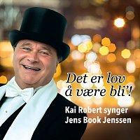 Kai Robert Johansen – Det er lov a vaere bli'! (Kai Robert synger Jens Book Jenssen)