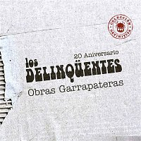Los Delinquentes – Obras Garrapateras: Colección Definitiva