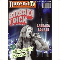 Barbara Y Dick, Barbara Bourse – Que bonita es esta vida