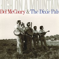 Del McCoury, The Dixie Pals – High On A Mountain