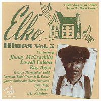 Jimmy McCracklin, Lowell Fulson, Ray Agee – Elko - Blues Vol. 3